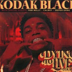 "Kodak Black announces ""Dying To Live"" Tour"