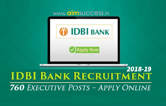 IDBI Bank Recruitment 2018-19: 760 Executive Posts – Apply Online
