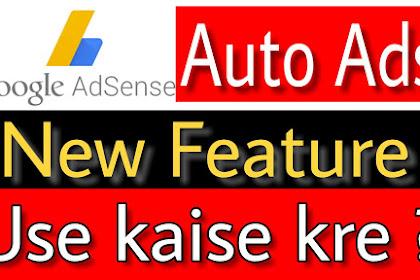 Google adsense auto ads kya hai aur iska use kaise kre ?