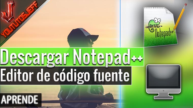 Como Descargar Notepad++ Gratis Español - Editor de código fuente