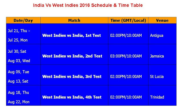 India Vs West Indies 2016 Schedule & Time Table,India tour of West Indies 2016,Ind vs. WI 2016 schedule,fixture,match timing,india time match,odi matches,t20 matches,West Indies vs india schedule 2016,full schedule,India Vs West Indies 2016 series,cricket schedule,2016 cricket calendar,icc cricket series in 2016,all schedule,player,teams,t20 cricket,West Indies cricket schedule 2016 India tour of West Indies 2016  4 Tests series start from July 21-2016 to Aug 22-2016   Click here for more detail...