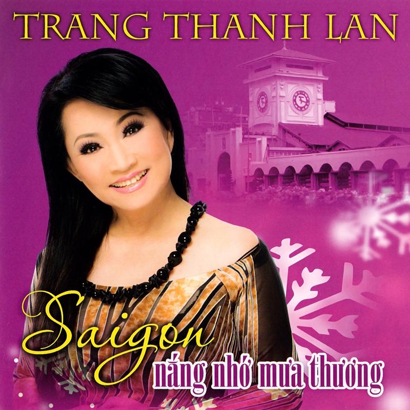 Trang Thanh Lan CD - Sài Gòn Nắng Nhớ Mưa Thương (NRG)