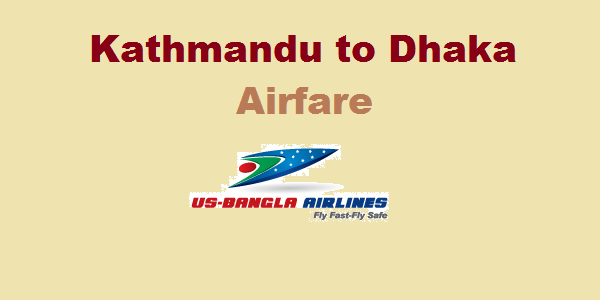 Kathmandu to Dhaka US Bangla Airlines Flight Ticket Price