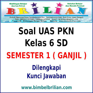 Soal UAS PKN Kelas 6 SD Semester 1 (Ganjil) Dan Kunci Jawabannya