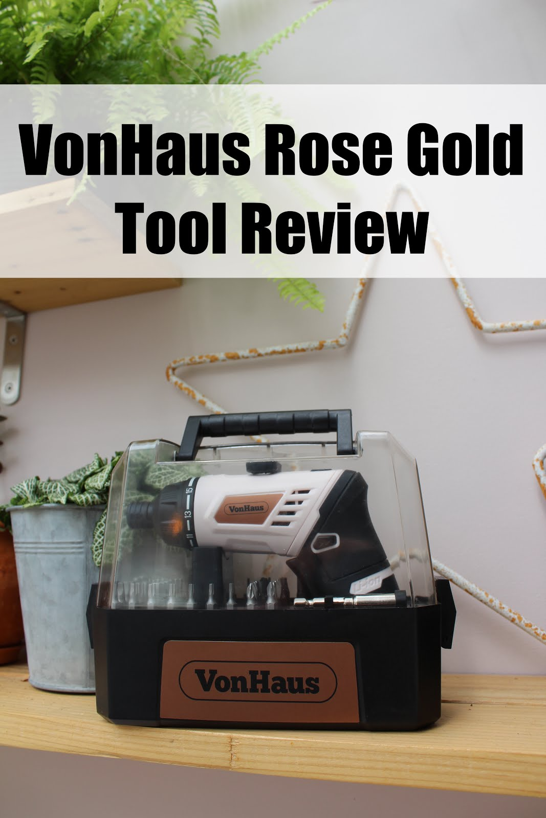 VonHaus Rose Gold Cordless Screwdriver Review