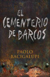 portada del libro el cementerio de barcos paolo bacigalupi