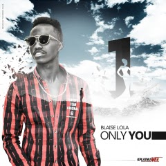 Blaise Lola - Only You
