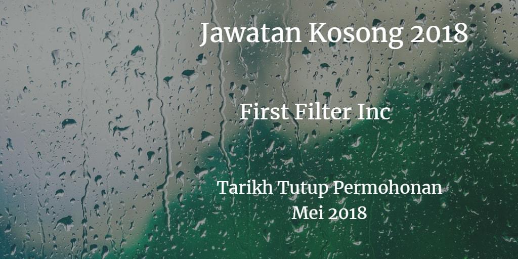 Jawatan Kosong FIRST FILTER INC Mei 2018