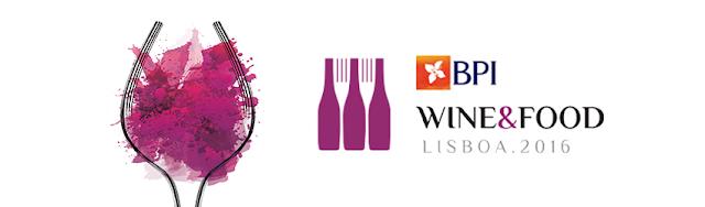 Divulgação: BPI Wine & Food Lisboa 2016 - reservarecomendada.blogspot.pt
