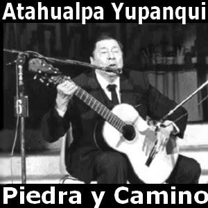 Resultado de imagem para atahualpa yupanqui piedra y camino letra