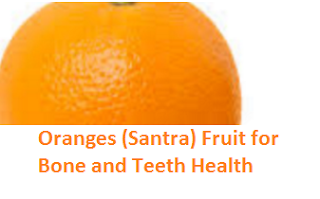 Health Benefits of Oranges (Santra) for Bone and Teeth Health