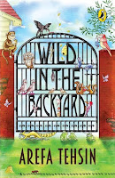 Books: Wild in the Backyard by Arefa Tehsin (Age: 7+)