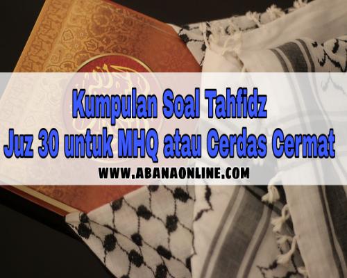 Kumpulan Soal Tahfidz Juz 30 Untuk Mtq Mhq Atau Cerdas