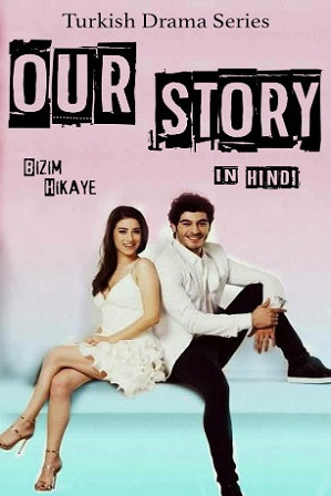 Watch Online Free Download Hindi Dubbed TV Show Our Story Season 1 Full Hindi Dubbed Download 720p 480p HDRip