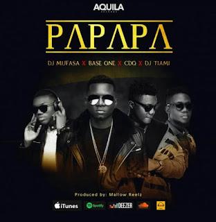 [Music] Base One - Papapa Ft. CDQ, DJ Tiami & DJ Mufusa | Gbera