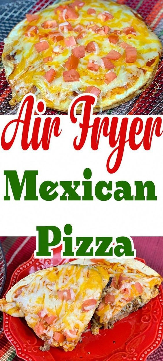 Mexican Pizza In The Air Fryer