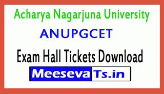 Acharya Nagarjuna University ANUPGCET Exam Hall Tickets Download