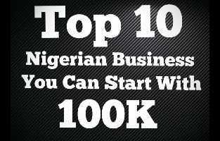 top-10-business-to-start-in-nigeria-with-100k