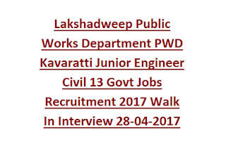 Lakshadweep Public Works Department PWD Kavaratti Junior Engineer Civil 13 Govt Jobs Recruitment 2017 Walk In Interview 28-04-2017