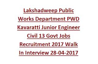 Lakshadweep Public Works Department PWD Kavaratti Junior Engineer Civil 13 Govt Jobs Recruitment 2017 Walk In Interview 28-04-2017