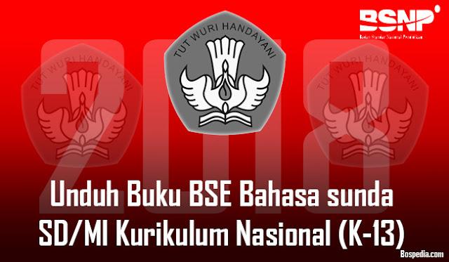 Lengkap - Unduh Buku BSE Bahasa sunda SD/MI Kurikulum Nasional (K-13) Terbaru