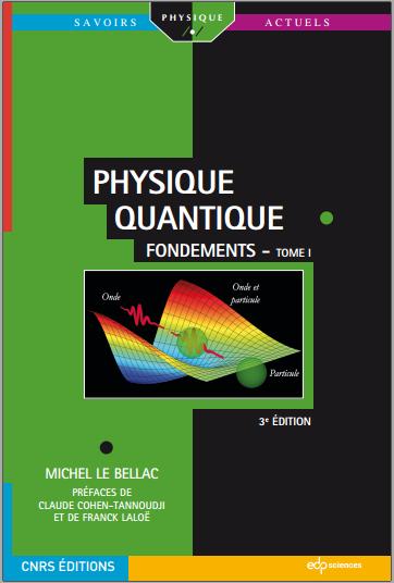 Livre : Physique quantique Tome 1, Fondements - Michel Le Bellac PDF