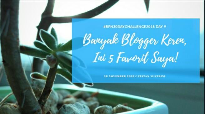 Day 9: Ini Lho 5 Blogger Favorit Saya