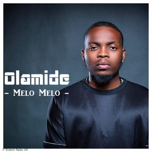 Olamide - Melo Melo