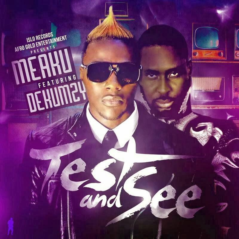 Meaku - Test and See (feat. Dekumzy)