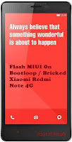 Flash MIUI On Bootloop / Bricked Xiaomi Redmi Note 4G