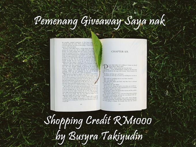 Pemenang Giveaway Saya nak Shopping Credit RM1000 by Busyra Takiyudin