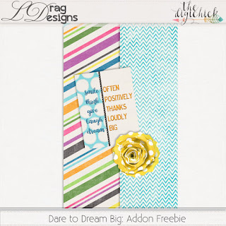 Creative Team for LDrag Designs -   Dare To Dream and Coordinating Freebie