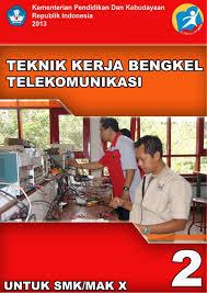 Buku Paket Teknik Kerja Bengkel Telekomunikasi SMK Kelas 10 Kurikulum 2013