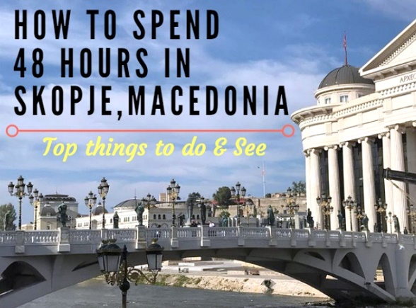 top things to see in skopje macedonia
