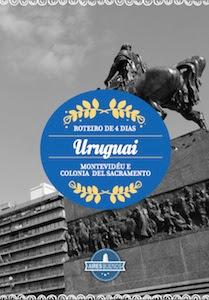 Guia 4 dias no Uruguai - Montevidéu e Colônia do Sacramento