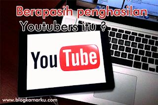 Berapasih penghasilan Youtubers itu ?