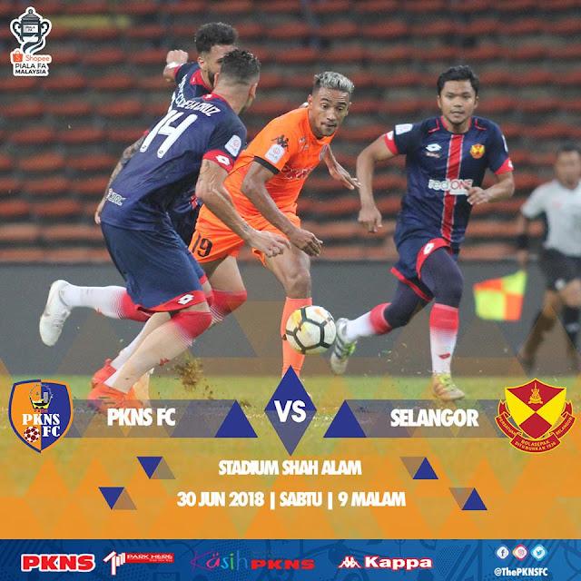 Live PKNS FC Vs Selangor Separuh Akhir 2 Piala FA 30 Jun 2018