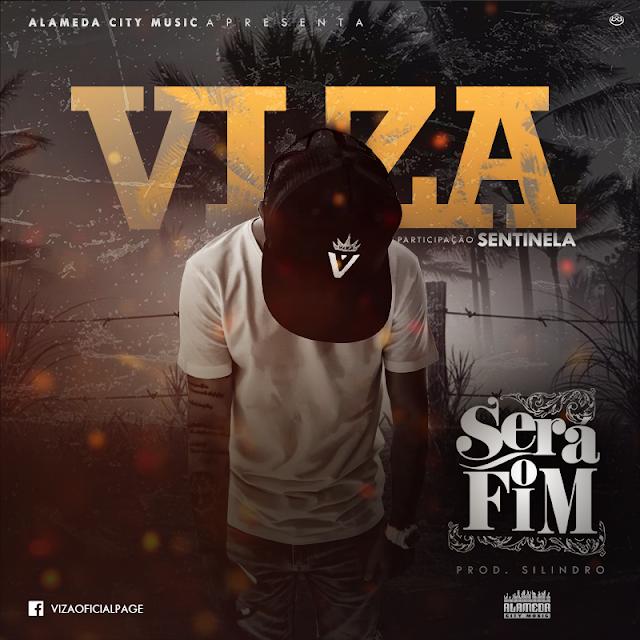 VIZA - SERÁ O FIM feat SENTINELA