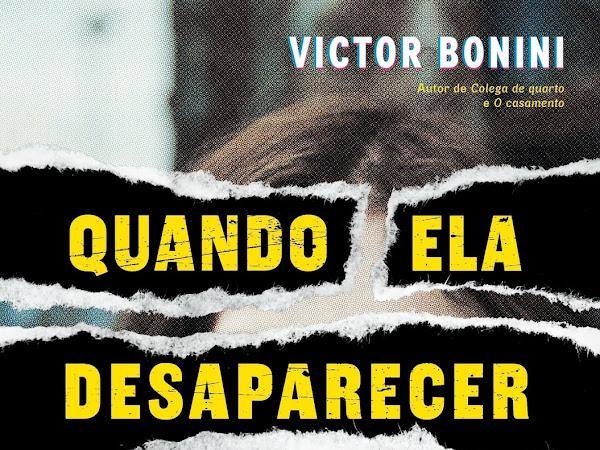 Resenha: Quando Ela Desaparecer - Victor Bonini