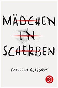 Neuerscheinungen im März 2018 #3 - Mädchen in Scherben von Kathleen Glasgow