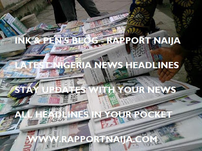 Latest Nigerian News Headlines For Today, Tuesday, July 04, 2017