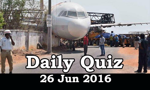 Daily Current Affairs Quiz - 26 Jun 2016