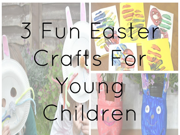 3 Fun Easter Crafts For Young Children