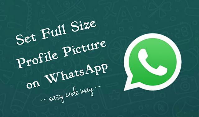 Set full size WhatsApp profile picture