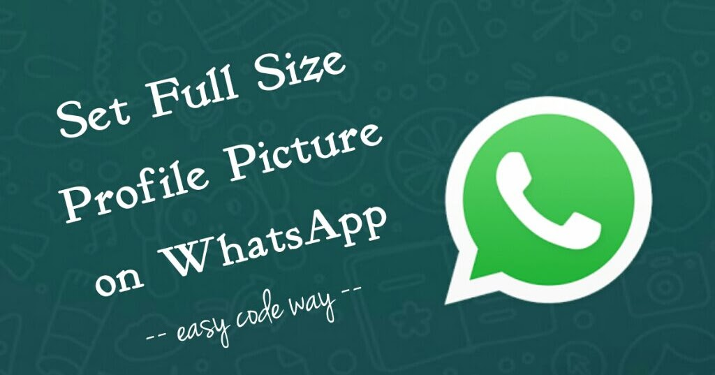 How to Set Full Size Photo on WhatsApp Profile Picture