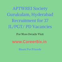 APTWREI Society Gurukulam, Hyderabad Recruitment for 37 JL/PGT/ PD Vacancies