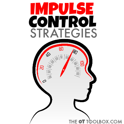 Impulse control strategies for helping kids learn impulse control.