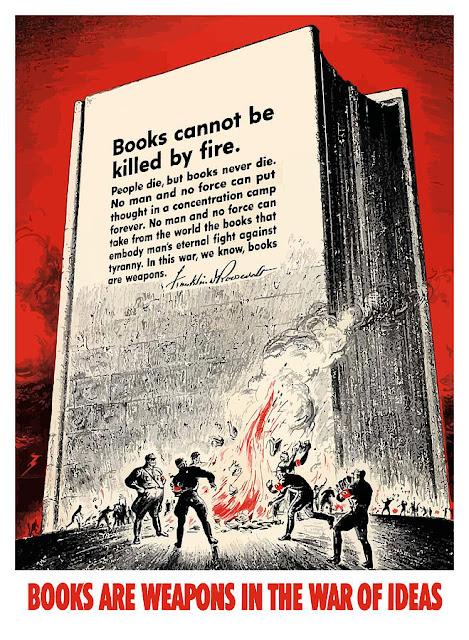 Pasado y presente de la quema de libros - Cartel propagandístico estadounidense de 1942: los libros son armas en la guerra de las ideas