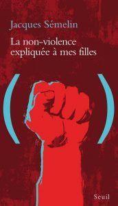 Bất Bạo Động Giải Thích Cho Các Con Gái Tôi - Jacques Sémelin