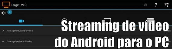 Como fazer streaming de vídeo do Android para o PC